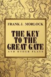 The Key to the Great Gate and Other Plays