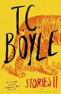 T. C. Boyle Stories 2: Volume 2
