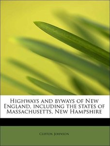 Highways and byways of New England, including the states of Mass