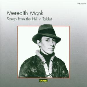 MEREDITH MONK SONGS FROM THE D