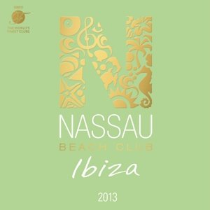 Nassau Beach Club Ibiza 2013