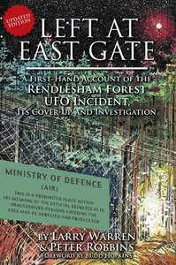 Left at East Gate A First-Hand Account of the Rendlesham Forest