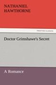 Doctor Grimshawe's Secret