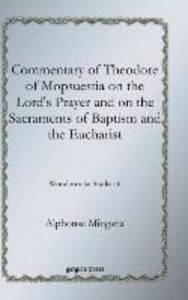 Commentary of Theodore of Mopsuestia on the Lord's Prayer and on