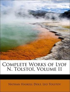Complete Works of Lyof N. Tolstoï, Volume II