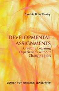 Developmental Assignments: Creating Learning Experiences Without