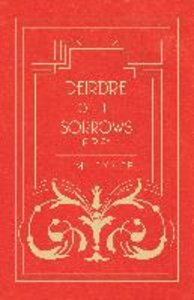 Deirdre of the Sorrows - A Play