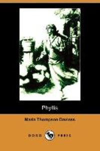 Phyllis (Illustrated Edition) (Dodo Press)