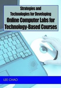 Strategies and Technologies for Developing Online Computer Labs