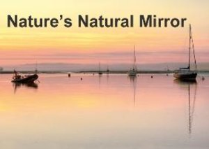 Nature's Natural Mirror (Poster Book DIN A4 Landscape)