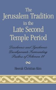 The Jerusalem Tradition in the Late Second Temple Period