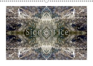 Signs of Ice (Wall Calendar 2015 DIN A3 Landscape)