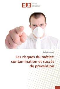 Les risques du métier: contamination et succès de prévention