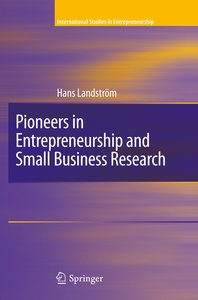 Pioneers in Entrepreneurship and Small Business Research