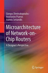 Microarchitecture of Network-on-Chip Routers