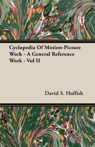 Cyclopedia Of Motion-Picture Work - A General Reference Work - V