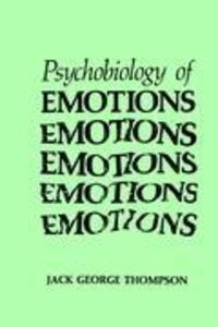 The Psychobiology of Emotions