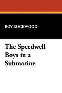 The Speedwell Boys in a Submarine