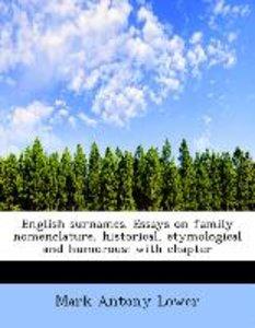 English surnames. Essays on family nomenclature, historical, ety