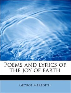 Poems and lyrics of the joy of earth