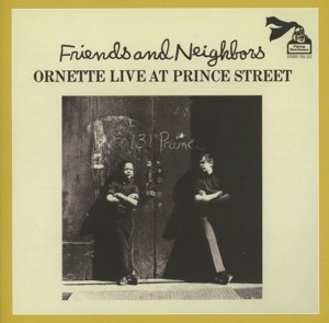 Friends And Neighbors-Ornette Live At Prince STR