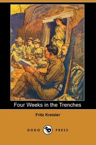 Four Weeks in the Trenches (Dodo Press)