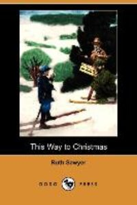 This Way to Christmas (Dodo Press)
