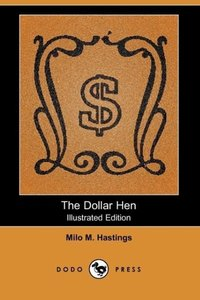 The Dollar Hen (Illustrated Edition) (Dodo Press)