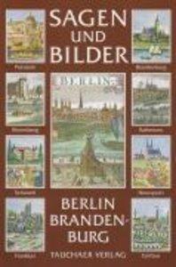 Sagen und Bilder aus Berlin-Brandenburg