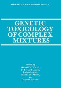 Genetic Toxicology of Complex Mixtures