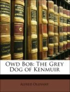 Owd Bob: The Grey Dog of Kenmuir