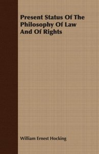 Present Status Of The Philosophy Of Law And Of Rights