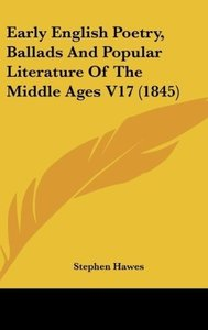 Early English Poetry, Ballads And Popular Literature Of The Midd