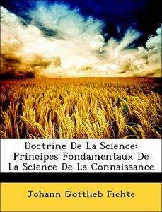 Doctrine De La Science: Principes Fondamentaux De La Science De