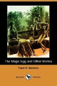 The Magic Egg and Other Stories (Dodo Press)