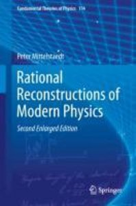 Rational Reconstructions of Modern Physics