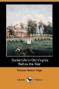 Social Life in Old Virginia Before the War (Dodo Press)
