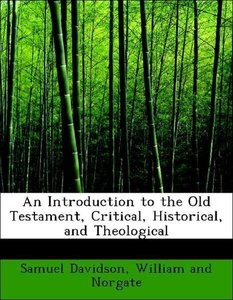 An Introduction to the Old Testament, Critical, Historical, and