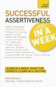 Successful Assertiveness in a Week: Teach Yourself