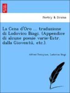La Cena d'Oro ... traduzione di Lodovico Biagi. (Appendice di al