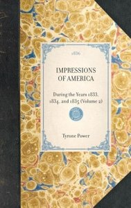IMPRESSIONS OF AMERICA~During the Years 1833, 1834, and 1835 (Vo