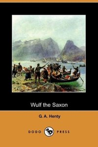 Wulf the Saxon (Dodo Press)