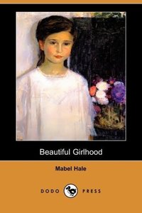 Beautiful Girlhood (Dodo Press)