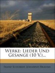 Franz Schubert's Werke: Lieder und Gesange.