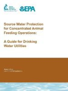 Source Water Protection for Concentrated Animal Feeding Operatio