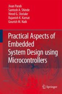 Practical Aspects of Embedded System Design using Microcontrolle