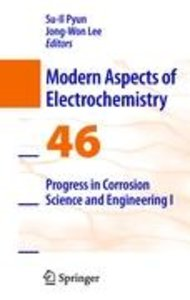 Progress in Corrosion Science and Engineering I