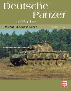 Deutsche Panzer in Farbe 1939-1945