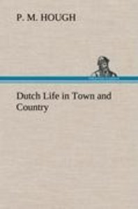 Dutch Life in Town and Country