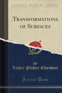 Transformations of Surfaces (Classic Reprint)